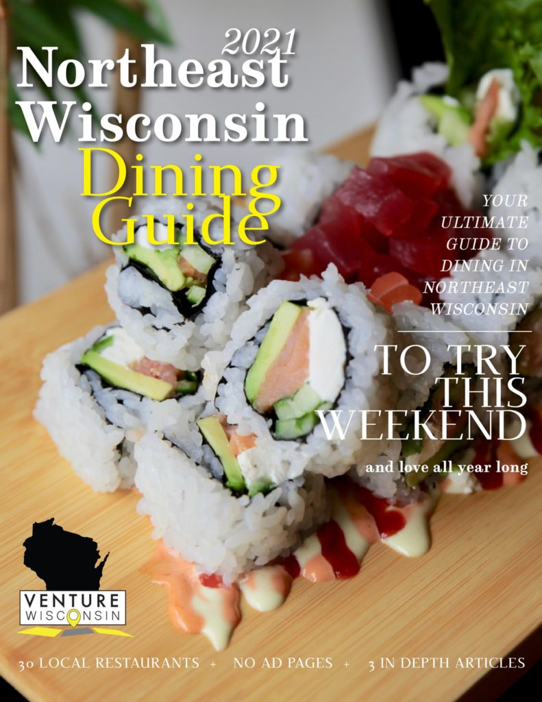 2021 Northeast Wisconsin Dining Guide. Includes Fox Valley, Green Bay, Sheboygan, Fond Du Lac, Door County, and More.